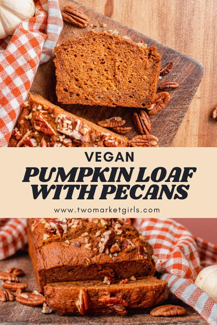 Vegan Pumpkin Loaf | Two Market Girls